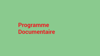 PO - Programme Documentaire